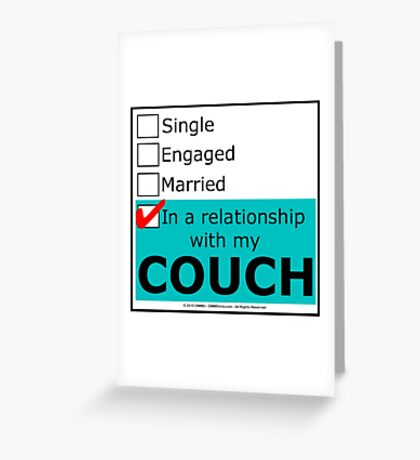 In A Relationship With My Couch Greeting Card