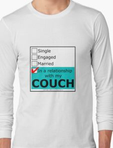 In A Relationship With My Couch Long Sleeve T-Shirt
