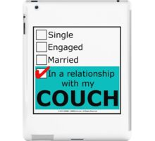 In A Relationship With My Couch iPad Case/Skin