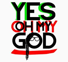 Yes OMG Unisex T-Shirt