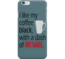 Coffee with a Dash of Hot Sauce iPhone Case/Skin