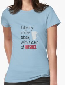 Coffee with a Dash of Hot Sauce Womens Fitted T-Shirt