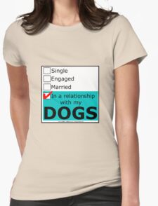 In A Relationship With My Dogs Womens Fitted T-Shirt