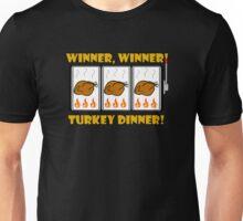 Winner, Winner! Turkey Dinner! Unisex T-Shirt