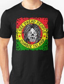 I See DREAD People Unisex T-Shirt