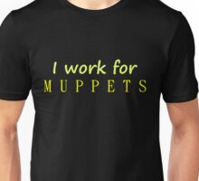 I work for Muppets Unisex T-Shirt