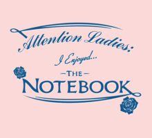 Attention Ladies I Enjoyed The Notebook by bammydfbb