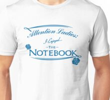 Attention Ladies I Enjoyed The Notebook Unisex T-Shirt