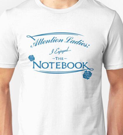 Attention Ladies I Enjoyed The Notebook Unisex T-Shirt