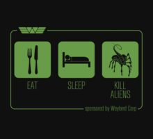 EAT SLEEP KILL ALIENS by bomdesignz