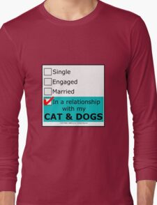 In A Relationship With My Cat & Dogs Long Sleeve T-Shirt