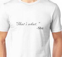 That's What She Said Unisex T-Shirt