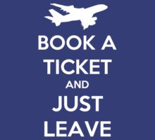 Book A Ticket And Just Leave by Antigoni