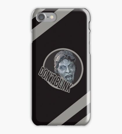 Don't Even Blink iPhone Case/Skin