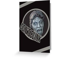 Don't Even Blink Greeting Card