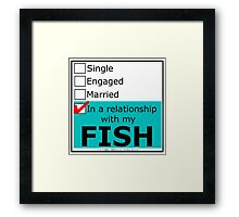 In A Relationship With My Fish Framed Print