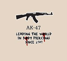 AK-47 Leading the World in Body Piercings Unisex T-Shirt