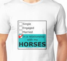 In A Relationship With My Horses Unisex T-Shirt