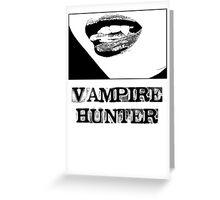 Vampire Hunter Greeting Card