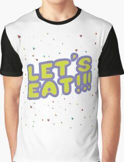 Let's Eat!!! Graphic T-Shirt