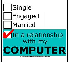 In A Relationship With My Computer by cmmei
