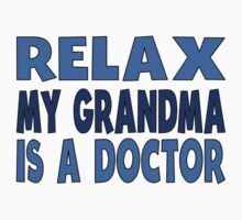 Relax My Grandma Is A Doctor Kids Tee