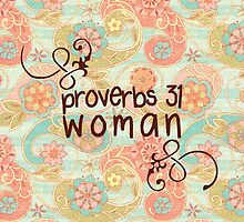 Proverbs 31 Woman by Sarah Kittell