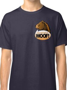 YOU HAD ME AT WOOF! 2 Classic T-Shirt