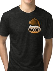 YOU HAD ME AT WOOF! 2 Tri-blend T-Shirt