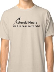 Asteroid Miners Classic T-Shirt