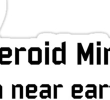 Asteroid Miners Sticker