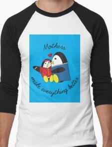 Mothers Make Everything Better  Men's Baseball ¾ T-Shirt