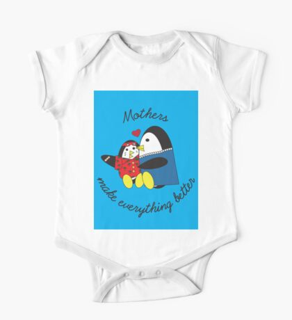 Mothers Make Everything Better  One Piece - Short Sleeve