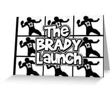 the brady launch Greeting Card