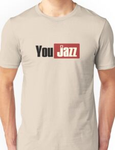 You jazz Unisex T-Shirt