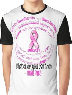 Breasts, Whatever You Call Them Think Pink Graphic T-Shirt