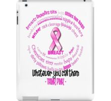 Breasts, Whatever You Call Them Think Pink iPad Case/Skin
