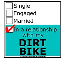 In A Relationship With My Dirt Bike Photographic Print