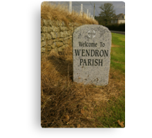 Welcoming you to Wendron Canvas Print