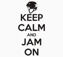 Keep Calm and Jam On by five5six