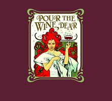 POUR THE WINE, DEAR T-Shirt
