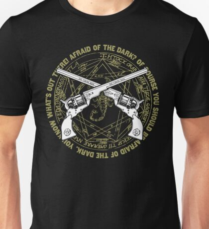 Afraid of the Dark? Unisex T-Shirt