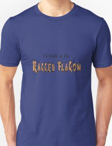 I Drink at the Ragged Flagon Unisex T-Shirt