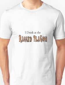 I Drink at the Ragged Flagon T-Shirt