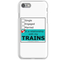 In A Relationship With My Trains iPhone Case/Skin