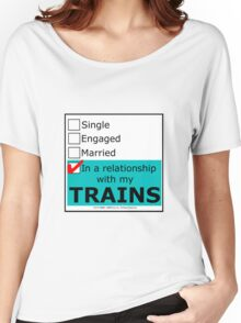 In A Relationship With My Trains Women's Relaxed Fit T-Shirt