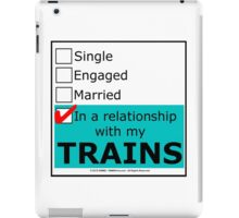 In A Relationship With My Trains iPad Case/Skin