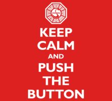 Keep calm and push the button (Every 108 minutes) by MalvadoPhD