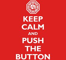 Keep calm and push the button (Every 108 minutes) Unisex T-Shirt