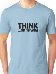 Think ...or thwim Unisex T-Shirt